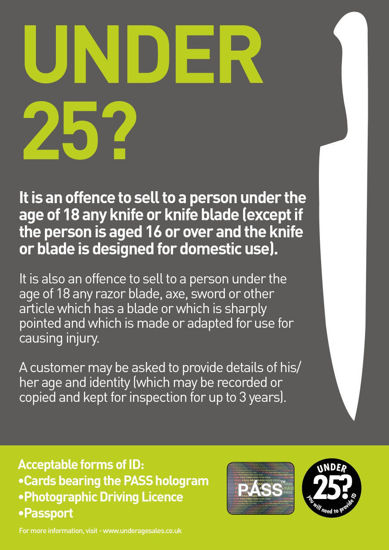Picture of Scotland Under 25? Offence to sell any Knife or Blade to a person under 18A4 (210x210mm) notice to meet the statutory conditions of a Knife Dealers Licence in Scotland.