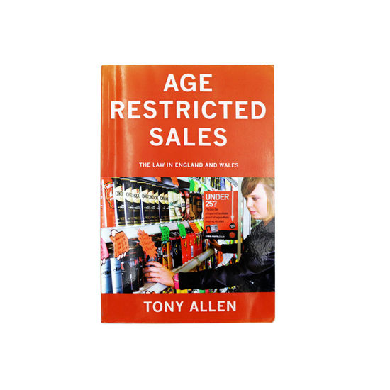 Age Restricted Sales - Book by Tony Allen - Age Check Certification Scheme